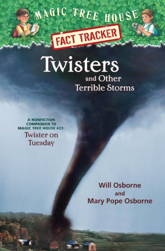 Twisters and Other Terrible Storms: A Nonfiction Companion to Magic Tree House #23: Twister on Tuesday (Magic Tree House Fact Trackers)