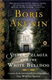 Sister Pelagia and the White Bulldog: A Mystery (Mortalis)