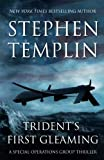 Tridents First Gleaming: A Special Operations Group Thriller