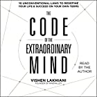 The Code of the Extraordinary Mind: 10 Unconventional Laws to Redefine Your Life and Succeed on Your Own Terms Hörbuch von Vishen Lakhiani Gesprochen von: Vishen Lakhiani