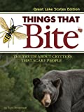Things That Bite: A Realistic Look at Critters That Scare People (Great Lakes Edition)
