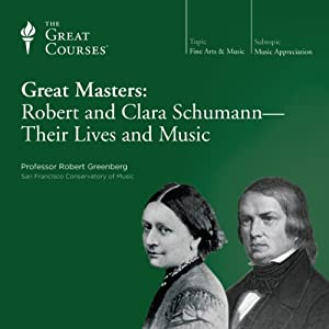 Great Masters: Robert and Clara Schumann-Their Lives and Music Vortrag