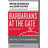 Barbarians at the Gate: The Fall of RJR Nabisco ~ John Helyar