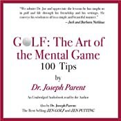 GOLF: The Art of the Mental Game: 100 Classic Golf Tips | [Dr. Joseph Parent]