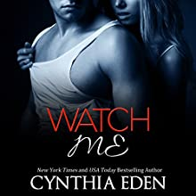 Watch Me: Dark Obsession, Book 1 (       UNABRIDGED) by Cynthia Eden Narrated by Lance Greenfield
