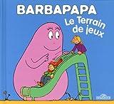 Barbapapa - Petite biblioth�que 24 Le terrain de jeux