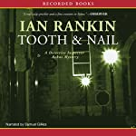 Tooth and Nail (       UNABRIDGED) by Ian Rankin Narrated by Samuel Gillies