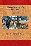 Humanitys Hope: Camp H (Volume 1)