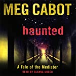 Haunted: A Tale of the Mediator | Meg Cabot