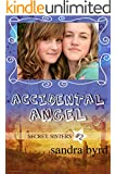 Secret Sisters #2: Accidental Angel