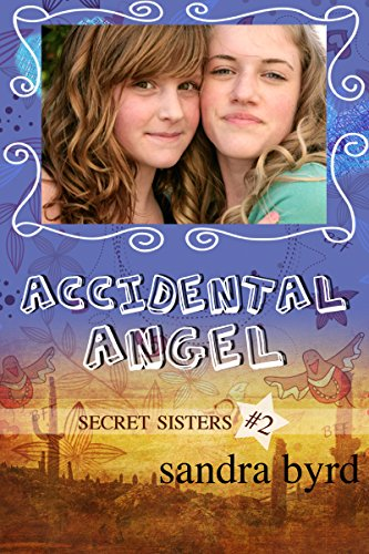 Secret Sisters #2: Accidental Angel by Sandra Byrd ebook deal