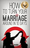 img - for How to Turn Your Marriage Around in 10 Days book / textbook / text book