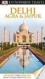 DK Eyewitness Travel Guide: Delhi, Agra and Jaipur