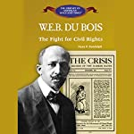 WEB DuBois: The Fight for Civil Rights | Ryan P. Randolph