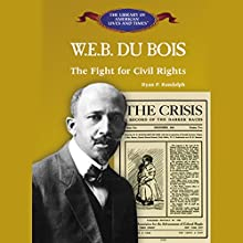 WEB DuBois: The Fight for Civil Rights (       UNABRIDGED) by Ryan P. Randolph Narrated by Roscoe Orman