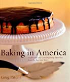 : Baking in America: Traditional and Contemporary Favorites from the Past 200 Years