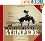 The Calgary Stampede: A Collection of...