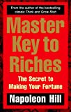 Master Key to Riches: The Secret to Making Your Fortune (0091917077) by Hill, Napoleon