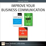 img - for Improve Your Business Communication (Collection) (FT Press Delivers Collections) book / textbook / text book