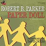 Paper Doll: A Spenser Novel (       UNABRIDGED) by Robert B. Parker Narrated by David Dukes