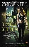 Chloe Neill Twice Bitten: A Chicagoland Vampires Novel (Chicagoland Vampires Novels)
