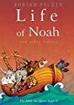 Life of Noah (The Bible for Aliens Bo...