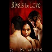 Rivals for Love | [Eve Vaughn]
