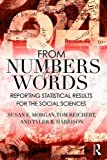 img - for From Numbers to Words: Reporting Statistical Results for the Social Sciences book / textbook / text book