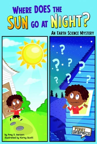Where Does the Sun Go at Night?: An Earth Science Mystery (First Graphics: Science Mysteries) by Amy S. Hansen (2011-08-01)