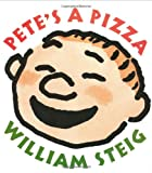 Pete's a Pizza (006205158X) by William Steig