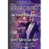Hiram Grange and the Twelve Little Hitlers: The Scandalous Misadventures of Hiram Grange (Book #2) ~ Scott Christian Carr