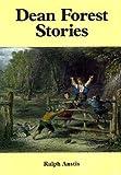 Dean Forest Stories Ralph Anstis