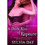 A Dark Kiss of Rapture (Renegade Angels Novel) ~ Sylvia Day