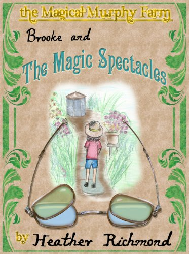 Brooke and the Magical Spectacles (The Magical Murphy Farm)