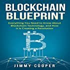 Blockchain Blueprint: Guide to Everything You Need to Know About Blockchain Technology and How It Is Creating a Revolution Hörbuch von Jimmy Cooper Gesprochen von: Mark Norman