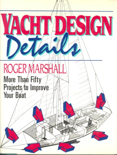 Yacht Design Details: More Than Fifty Projects to Improve Your Boat