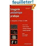 Imagerie pédiatrique pratique (Ancien Prix éditeur : 90 euros)