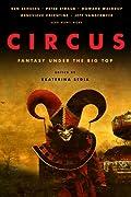 Circus: Fantasy Under the Big Top by Ken Scholes, Peter Straub, Howard Waldrop, Genevieve Valentine, Jeff VanderMeer, Deborah Walker cover image