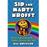 Sid and Marty Krofft: A Critical Study of Saturday Morning Childrens Television, 19691993