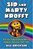 Sid and Marty Krofft: A Critical Study of Saturday Morning Childrens Television, 1969-1993
