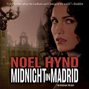 Midnight in Madrid: The Russian Trilogy, Book 2 | [Noel Hynd]
