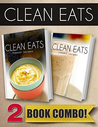 freezer-recipes-and-vitamix-recipes-2-book-combo-clean-eats