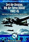 img - for Bomber Bases of World War 2 3rd Air Division 8th Air Force USAF 1942-45: Flying Fortress and Liberator Squadrons in Norfolk and Suffolk (Aviation Heritage Trail) book / textbook / text book