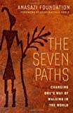 The Seven Paths: Changing Ones Way of Walking in the World (BK Life)