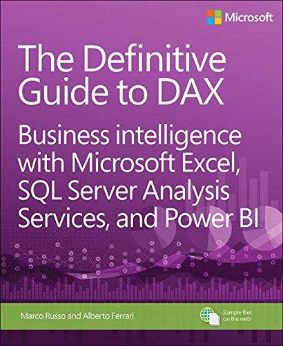 Download The Definitive Guide to DAX: Business intelligence with Microsoft Excel, SQL Server Analysis Services, and Power BI (Business Skills)