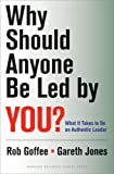 Why Should Anyone Be Led by You: A Harvard Business School Press Book Summary in Partnership with getAbstract