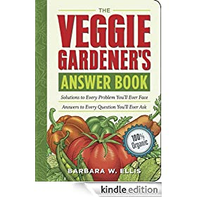 The Veggie Gardener's Answer Book: Solutions to Every Problem You'll Ever Face; Answers to Every Question You'll Ever Ask (Answer Book (Storey))