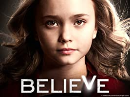 Believe: The Complete First Season