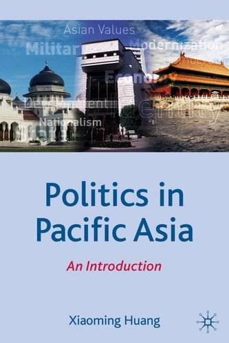 Politics in Pacific Asia: An Introduction (Comparative Government and Politics), by Xiaoming Huang