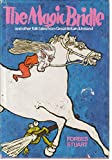 img - for THE MAGIC BRIDLE : and other tales from Great Britain and Ireland book / textbook / text book
